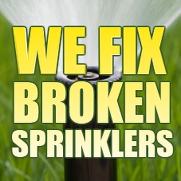 we fix broken sprinkler heads and valves